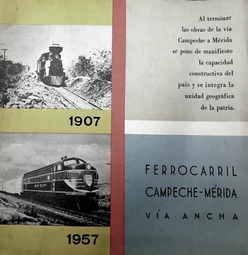 Ferrocarril Campeche – Mérida. Vía ancha. 1907- 1957